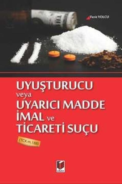 Uyuşturucu ve Uyarıcı Madde İmal ve Ticareti Suçu.pdf