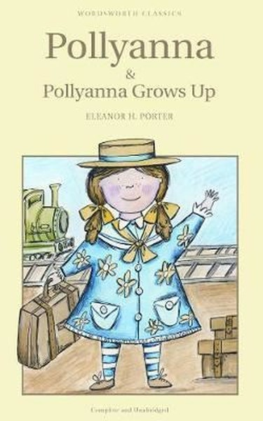 Pollyanna & Pollyanna Grows Up (Childrens Classics).pdf