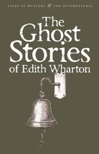 The Ghost Stories of Edith Wharton (Tales of Mystery & The Supernatural).pdf
