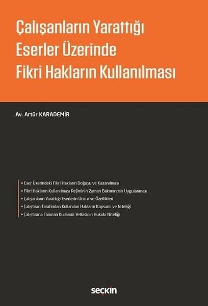 Çalışanların Yarattığı Eserler Üzerinde Fikri Hakların Kullanılması.pdf