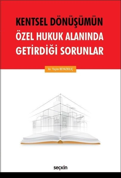 Kentsel Dönüşümün Özel Hukuk Alanında Getirdiği Sorunlar.pdf