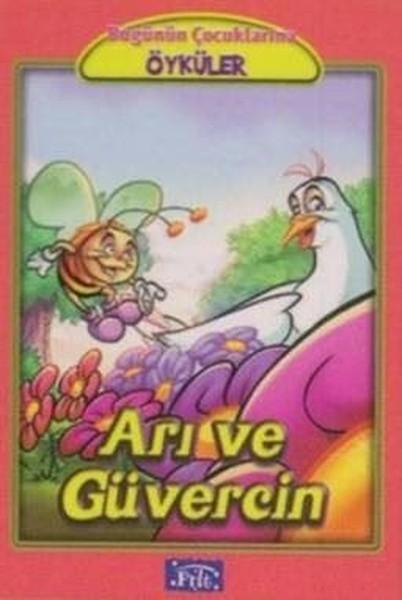 Arı ve Güvercin-Bugünün Çocuklarına Öyküler Dizisi.pdf