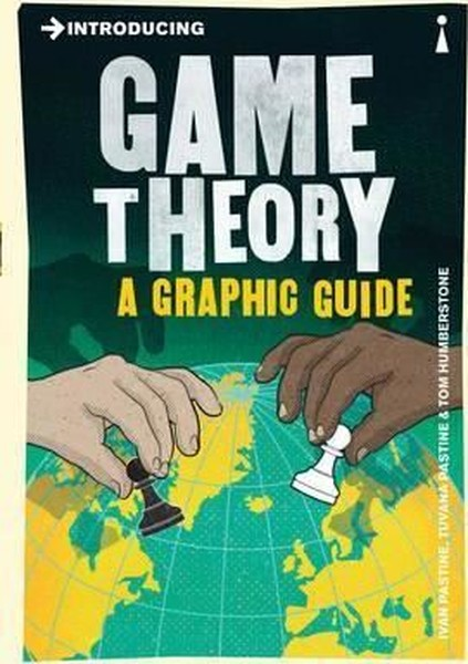 Introducing Game Theory: A Graphic Guide.pdf
