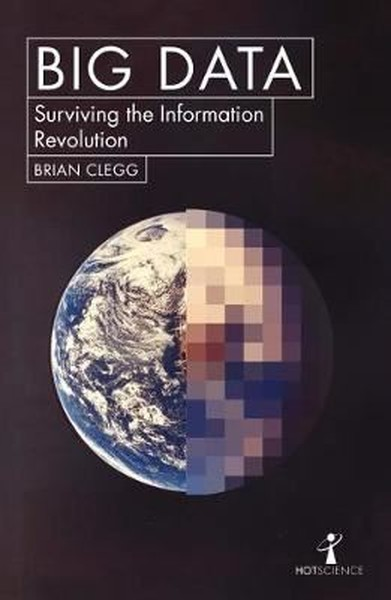 Big Data: How the Information Revolution Is Transforming Our Lives (Hot Science).pdf