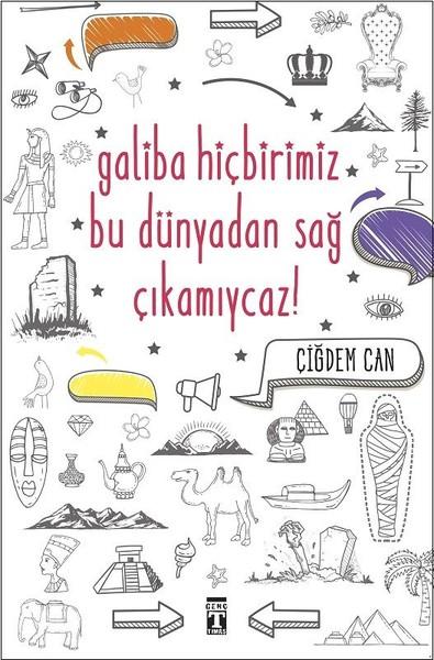 Galiba Hiçbirimiz Bu Dünyadan Sağ Çıkamıycaz!.pdf