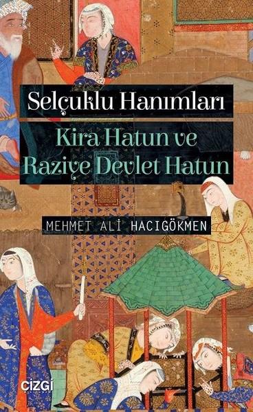 Selçuklu Hanımları-Kira Hatun ve Raziye Devlet Hatun.pdf