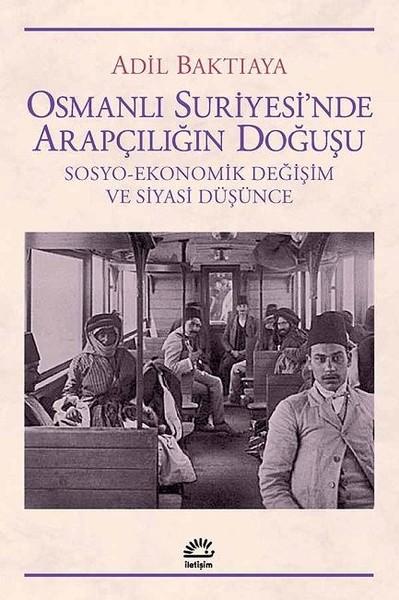 Osmanlı Suriyesinde Arapçılığın Doğuşu.pdf