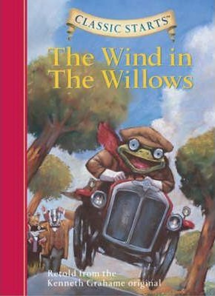 The Wind in the Willows - Retold from the Kenneth Grahame Original (Classic Starts Series).pdf