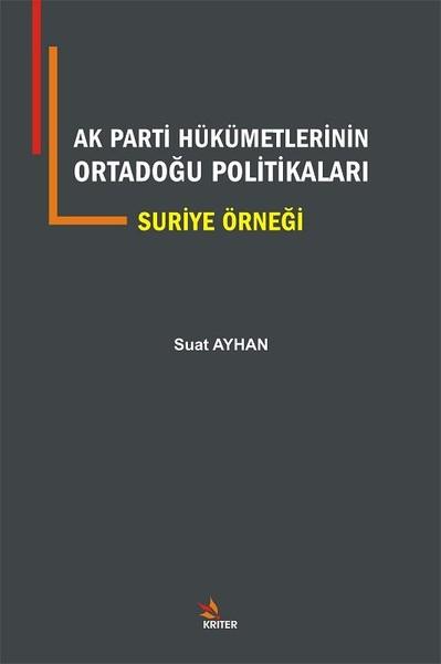 AK Parti Hükümetlerinin Ortadoğu Politikaları Suriye Örneği.pdf