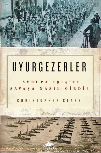 Uyurgezerler-Avrupa 1914te Savaşa Nasıl Girdi?.pdf