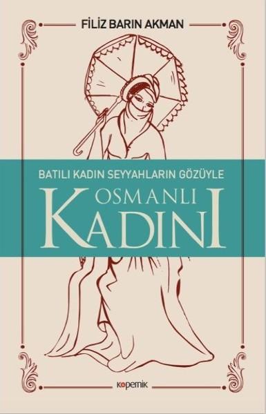 Batılı Kadın Seyyahların Gözüyle Osmanlı Kadını.pdf