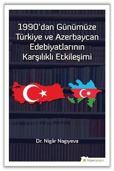 1990'dan Günümüze Türkiye ve Azerbaycan Edebiyatlarının Karşılıklı Etkileşimi.pdf