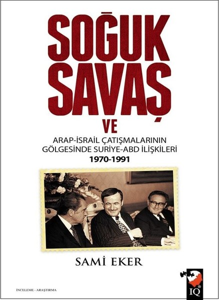 Soğuk Savaş ve Arap-İsrail Çatışmalarının Gölgesinde Suriye-ABD İlişkileri 1970-1991.pdf