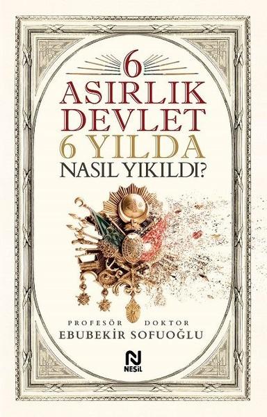 6 Asırlık Devlet 6 Yılda Nasıl Yıkıldı?.pdf