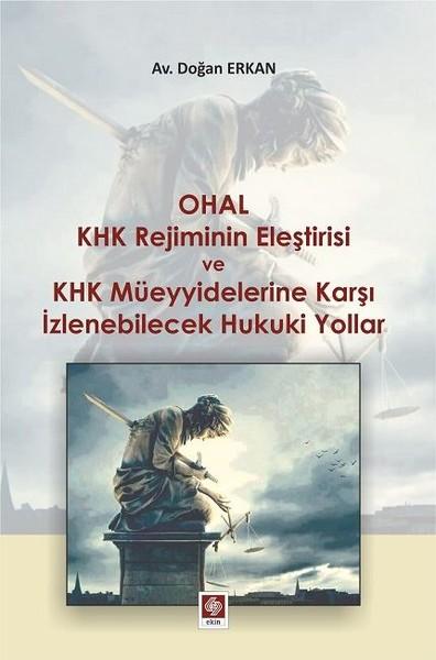 Ohal KHK Rejiminin Eleştirisi ve KHK Müeyyidelerine Karşı İzlenebilicek Hukuki Yollar.pdf