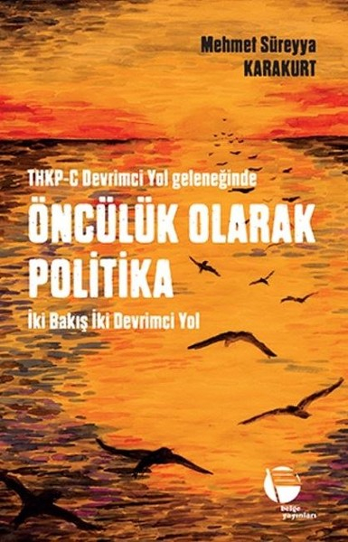 THKP-C Devrimci Yol Geleneğinde Öncülük Olarak Politika.pdf
