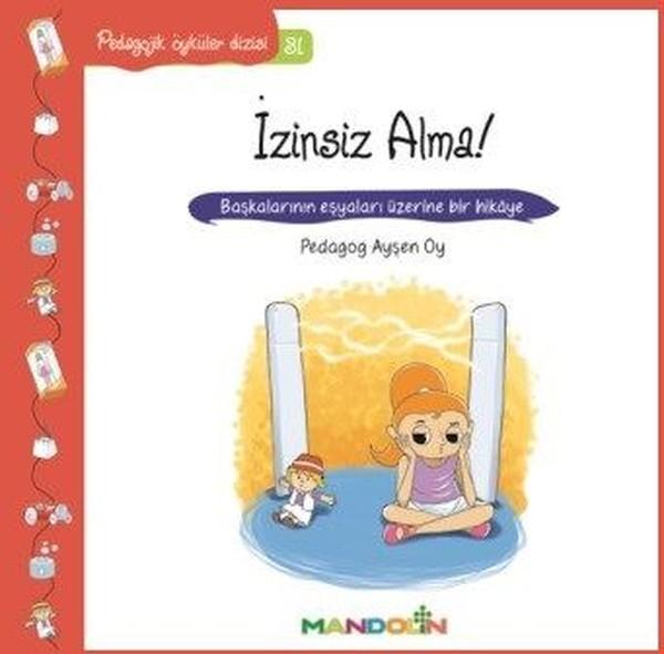 İzinsiz Alma!-Pedagojik Öyküler Dizisi 31.pdf