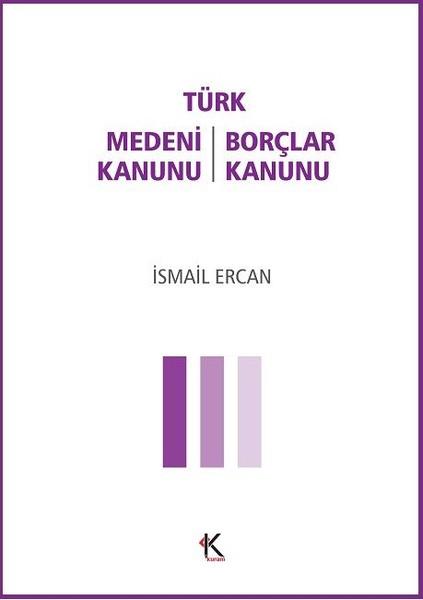 Türk Medeni Kanunu-Türk Borçlar Kanunu.pdf