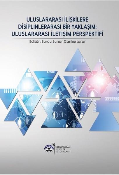 Uluslararası İlişkilere Disiplinlerarası Bir Yaklaşım-Uluslararası İletişim Perspektifi.pdf