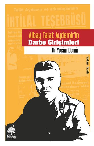 Albay Talat Aydemir'in Darbe Girişimleri.pdf