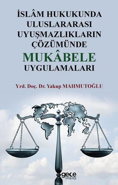 İslam Hukukunda Uluslararası Uyuşmazlıkların Çözümünde Mukabele Uygulamaları.pdf