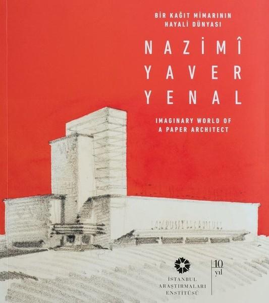 Bir Kağıt Mimarının Hayali Dünyası-Nazimi Yaver Yenal.pdf