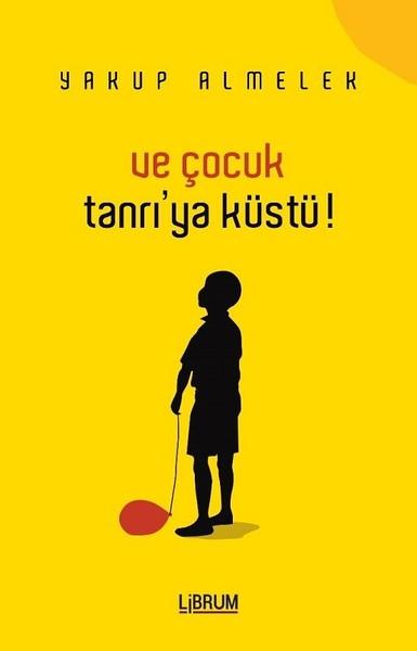 Ve Çocuk Tanrıya Küstü!.pdf