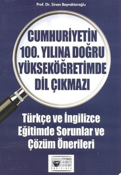 Cumhuriyetin 100. Yılına Doğru Yükseköğretimde Dil Çıkmazı.pdf