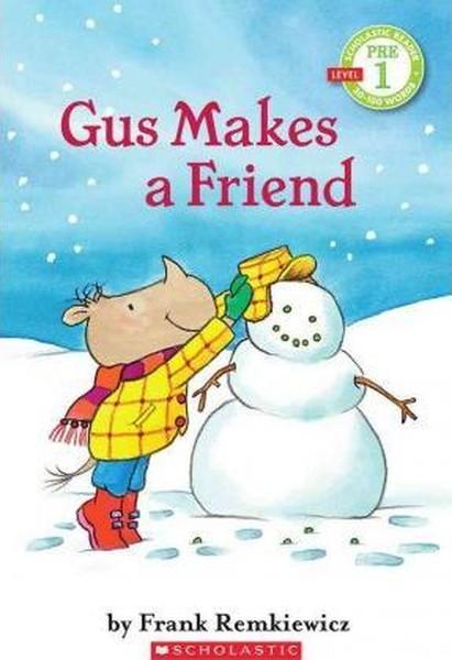 Gus Makes a Friend: Scholastic Reader Pre-Level 1 (Scholastic Reader - Level Pre1 (Quality).pdf