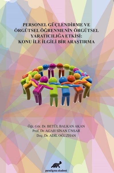 Personel Güçlendirme ve Örgütsel Öğrenmenin Örgütsel Yaratıcılığa Etkisi.pdf