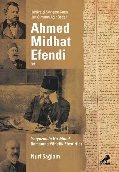 Ahmed Midhad Efendi ve Yeryüzünde Bir Melek Romanına Yönelik Eleştiriler.pdf