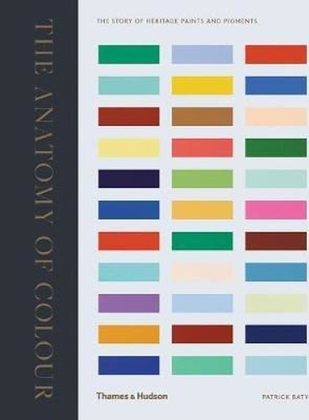 The Anatomy of Colour: The Story of Heritage Paints and Pigments.pdf
