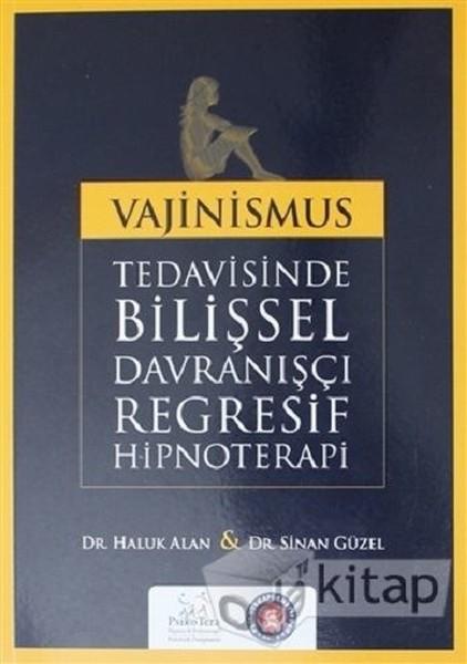 Vajinismus Tedavisinde Bilişsel Davranışçı Regresif Hipnoterapi.pdf
