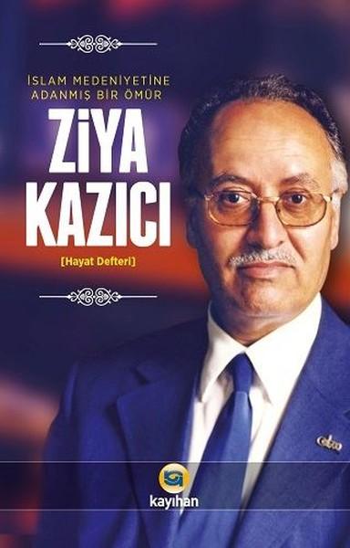 Ziya Kazıcı-İslam Medeniyetine Adanmış Bir Ömür.pdf