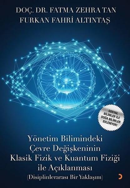 Yönetim Bilimindeki Çevre Değişkeninin Klasik Fizik ve Kuantum Fiziği İle Açıklanması.pdf