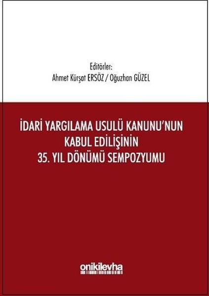 İdari Yargılama Usulü Kanununun Kabul Edilişinin 35. Yıl Dönümü Sempozyumu.pdf