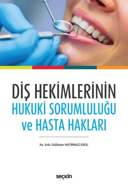Diş Hekimlerinin Hukuki Sorumluluğu ve Hasta Hakları.pdf