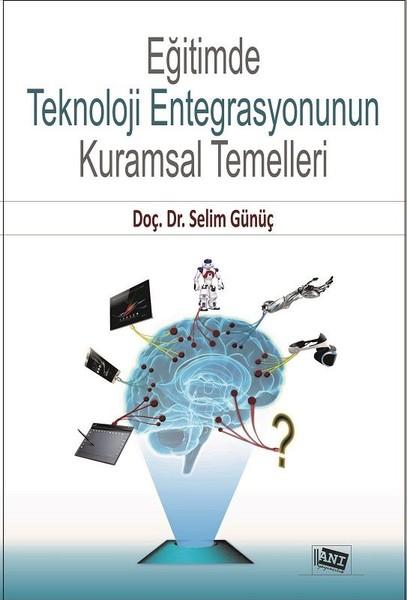 Eğitimde Teknoloji Entegrasyonun Kuramsal Temelleri.pdf