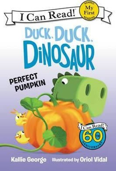 Duck, Duck, Dinosaur: Perfect Pumpkin (My First I Can Read).pdf