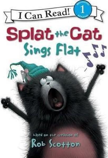 Splat the Cat: Splat the Cat Sings Flat (I Can Read Level 1).pdf