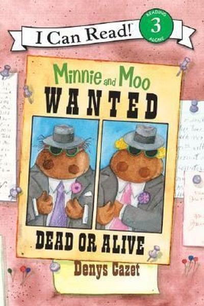 Minnie and Moo: Wanted Dead or Alive (I Can Read Level 3).pdf