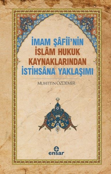 İmam Şafii'nin İslam Hukuk Kaynaklarından İstihsana Yaklaşımı.pdf