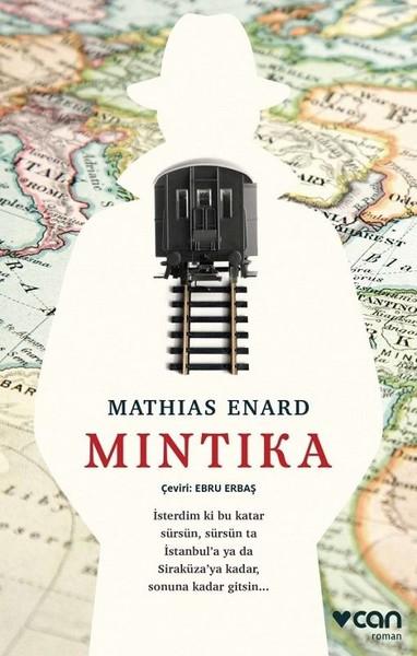 Mıntıka, Mathias Énard, Çeviri: Ebru Erbaş, Can Yayınları