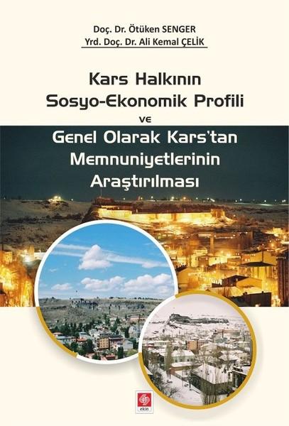 Kars Halkının Sosyo-Ekonomik Profili ve Genel Olarak Karstan Memnuniyetlerinin Araştırılması.pdf