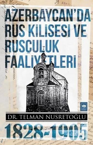 Azerbaycanda Rus Kilisesi ve Rusçuluk Faaliyetleri 1828-1905.pdf