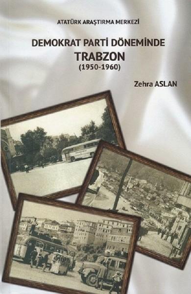 Demokrat Parti Döneminde Trabzon.pdf
