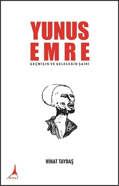 Yunus Emre Geçmişin ve Geleceğin Şairi.pdf