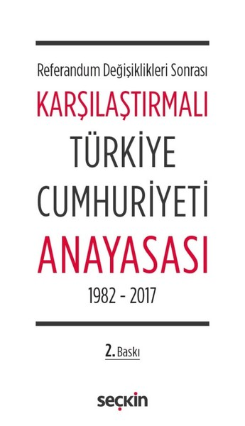 Karşılaştırmalı Türkiye Cumhuriyeti Anayasası 1982-2017.pdf