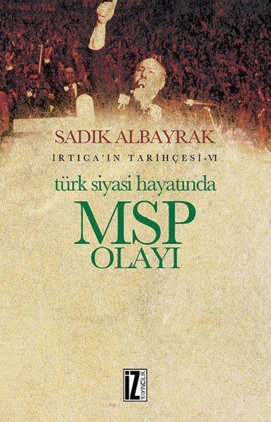 İrticaın Tarihçesi 6-Türk Siyasi Hayatında MSP Olayı.pdf