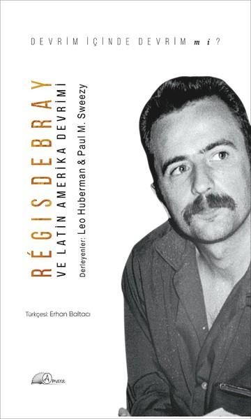 Regis Debray ve Latin Amerika Devrimi.pdf